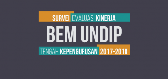 Hasil Survei Evaluasi Kinerja BEM Undip Tengah Kepengurusan 2017-2018